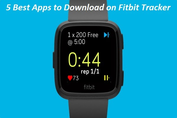5 Best Apps to Download on Fitbit Tracker